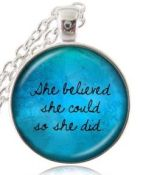 she-believed-she-could-so-she-did-ketting